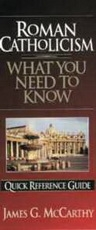 Roman Catholicism - What You Need to Know - Quick Reference Guide