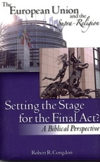 The European Union and the Supra-Religion...Setting the Stage for the Final Act