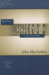 1 & 2 Peter - MacArthur Stude Guide - Courage in Times of Trouble