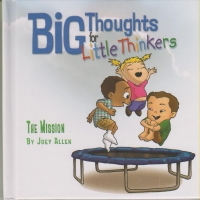 Big Thoughts for Little Thinkers - The Mission