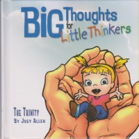 Big Thoughts for Little Thinkers - The Trinity