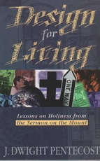 Design for Living - Lessons on Holiness from the Sermon on the Mount