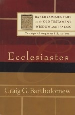 Ecclesisastes - Baker Commentary on the Old Testament Wisdom and Psalms