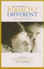 Men and Women Equal Yet Different - A Brief Study of the Biblical Passages on Ge