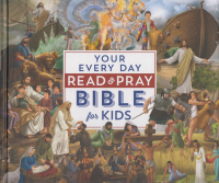 Your Every Day Read Read & Pray Bible for Kids