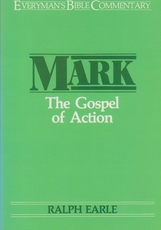 Mark - The Gospel of Action - Everyman's Bible Commentary