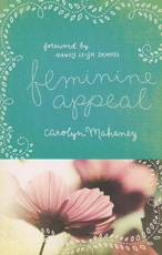 Feminine Appeal - Seven Virtues of a Godly Wife and Mother