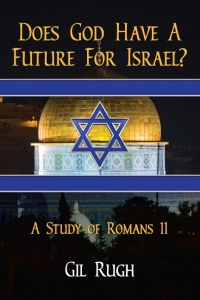 Does God Have a Future for Israel?  A Study of Romans 11