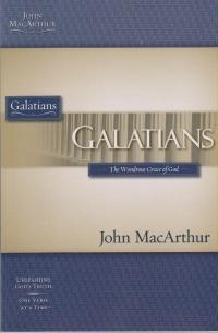 Galatians - The Wondrous Grace of God - MacArthur Study Guide