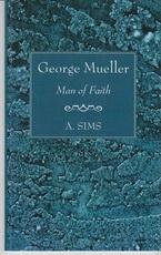 George Mueller - Man of Faith