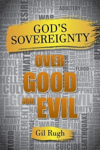 God's Sovereignty Over Good and Evil