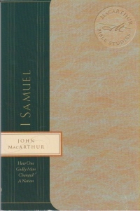 I Samuel - How One Godly Man Changed a Nation - MacArthur Bible Studies
