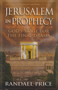 Jerusalem in Prophecy - updated and expanded