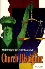 Church Discipline:  An Evidence of Christian Love