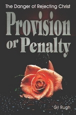Provision or Penalty: The Danger of Rejecting Christ
