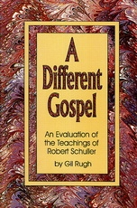 A Different Gospel: Evaluation of Robert Schuller's Teaching