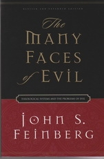 The Many Faces of Evil - Theological Systems and the Problems of Evil