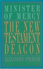 The New Testament Deacon - Minister of Mercy