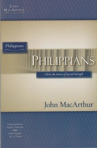 Philippians - Christ, the Source of Joy and Strength - MacArthur Study Guide