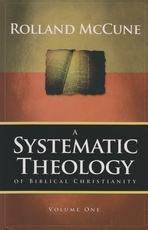 Systematic Theology of Biblical Christianity - Volume 1