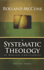 A Systematic Theology of Biblical Christianity - Volume 2