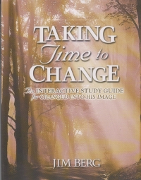 Taking Time to Change - An Interactive Study Guide for Changed Into His Image