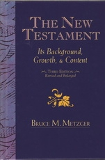 The New Testament - Its Background, Growth, & Content