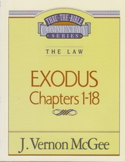 Exodus, Chapters 1-18 - The Law - Thru the Bible Commentary Series