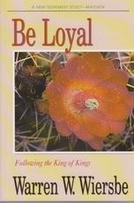 Matthew - Be Loyal - Following the King of Kings