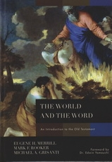 The World and the Word - An Introduction to the Old Testament
