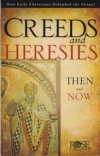 Creeds and Heresies - Then and Now