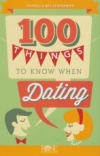 100 Things to Know When Dating