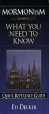Mormonism - What You Need to Know - Quick Reference Guide
