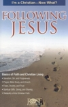 Following Jesus - I'm a Christian - Now What?