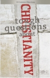 Tough Questions About Christianity