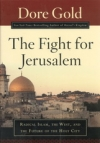 The Fight for Jerusalem - Radical Islam, the West, and the Future of the Holy Ci