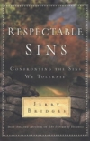 Respectable Sins - Confronting the Sins We Tolerate