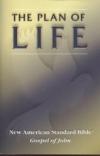 Gospel of John - The Plan of Life - NAS