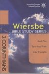 2 Corinthians - God Can Turn Your Trials into Triumphs - The Wiersbe Bible Study