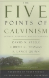 The Five Points of Calvinism - Defined, Defended, and Documented