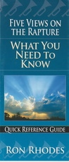 Five Views On The Rapture What You Need To Know Quick Reference Guide