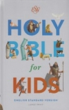 Holy Bible for Kids - ESV (large print)