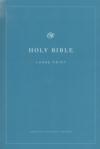 Holy Bible - ESV (large print)