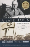 A Safe Haven - Harry S. Truman and the Founding of Israel