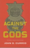 Against the Gods - The Polemical Theology of the Old Testament