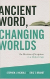 Ancient Word, Changing Worlds - the Doctrine of Scripture in a Modern Age