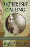 """""""Another Jesus"""" Calling - How False Christs are Entering the Church Through Cont"""