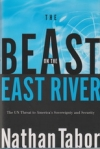 The Beast on the East River - The UN Threat to America's Sovereignty and Securit
