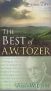 The Best of A. W. Tozer - Book Two