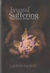 Beyond Suffering - Discovering the Message of Job